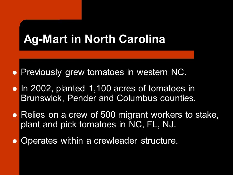 Ag-Mart in North Carolina Previously grew tomatoes in western NC.