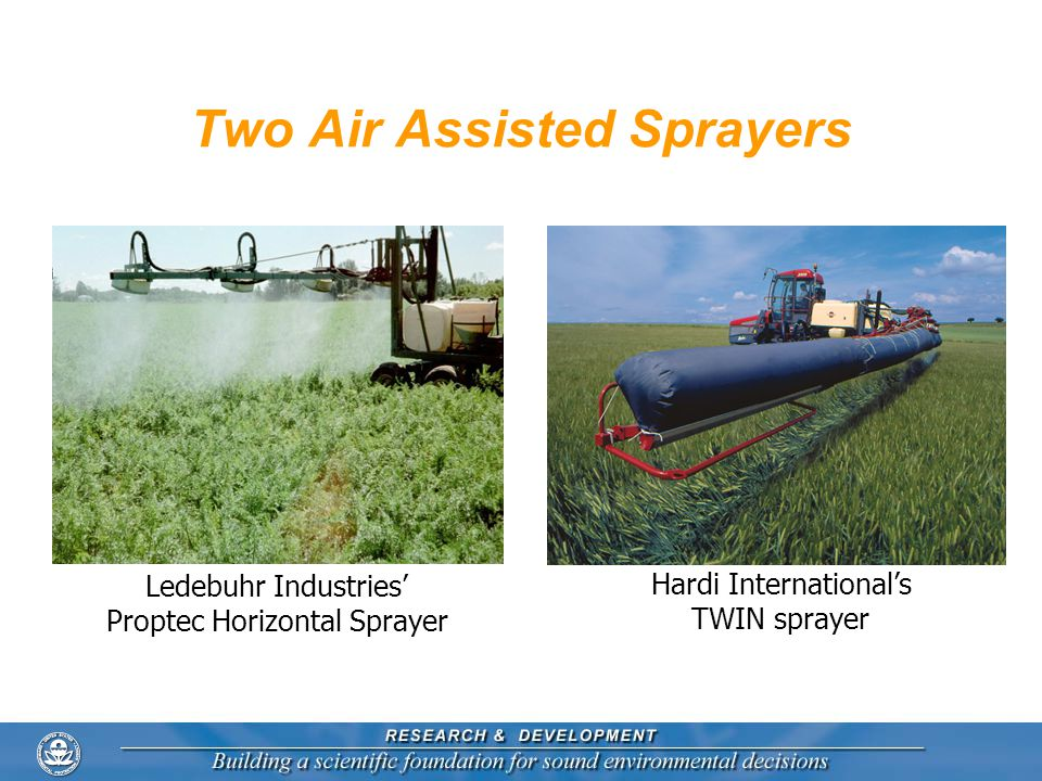 Two Air Assisted Sprayers Ledebuhr Industries' Proptec Horizontal Sprayer Hardi International's TWIN sprayer