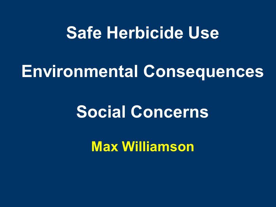 Safe Herbicide Use Environmental Consequences Social Concerns Max Williamson
