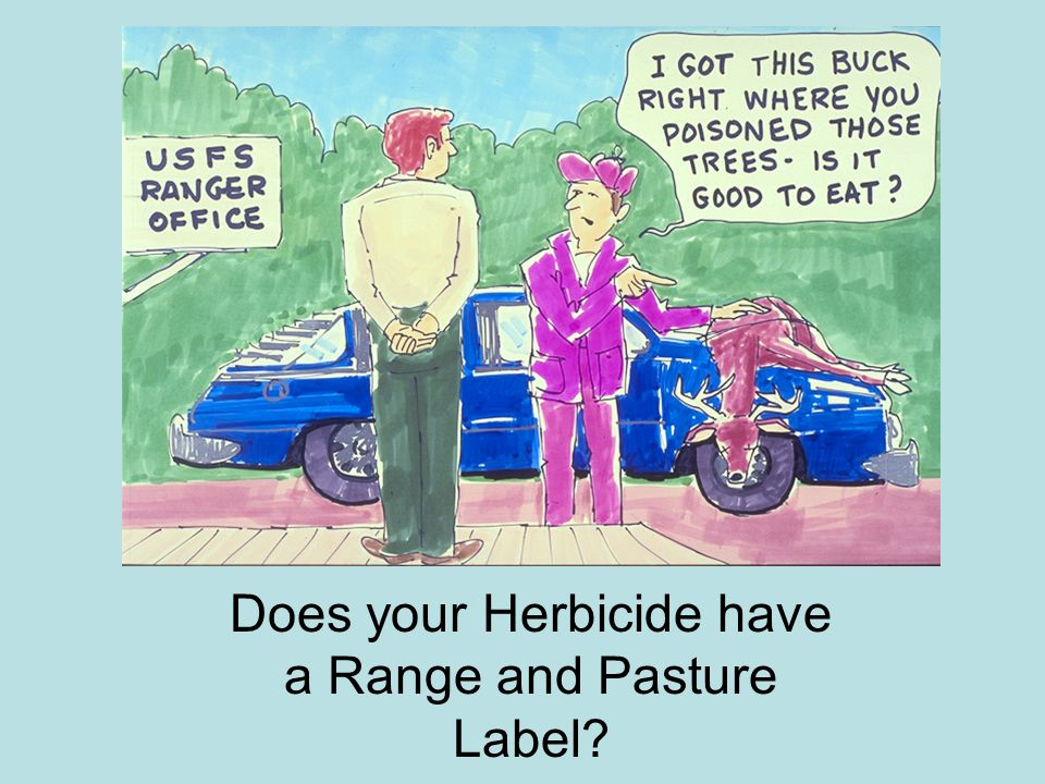 Does your Herbicide have a Range and Pasture Label