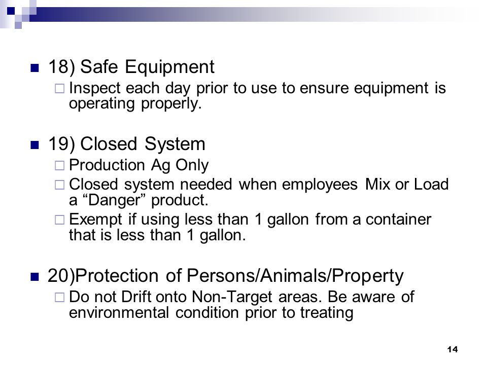 14 18) Safe Equipment  Inspect each day prior to use to ensure equipment is operating properly.
