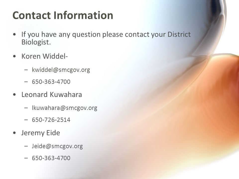 Contact Information If you have any question please contact your District Biologist.