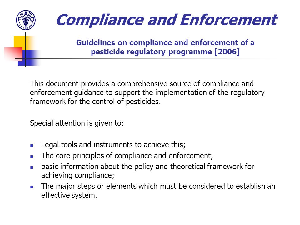 This document provides a comprehensive source of compliance and enforcement guidance to support the implementation of the regulatory framework for the