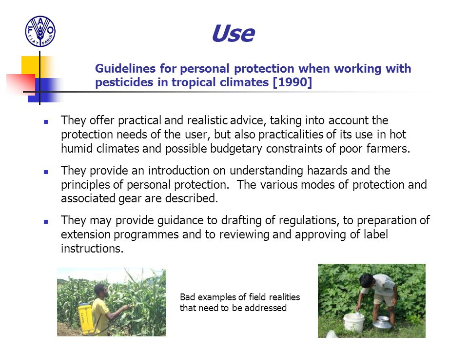 Use Guidelines for personal protection when working with pesticides in tropical climates [1990] They offer practical and realistic advice, taking into