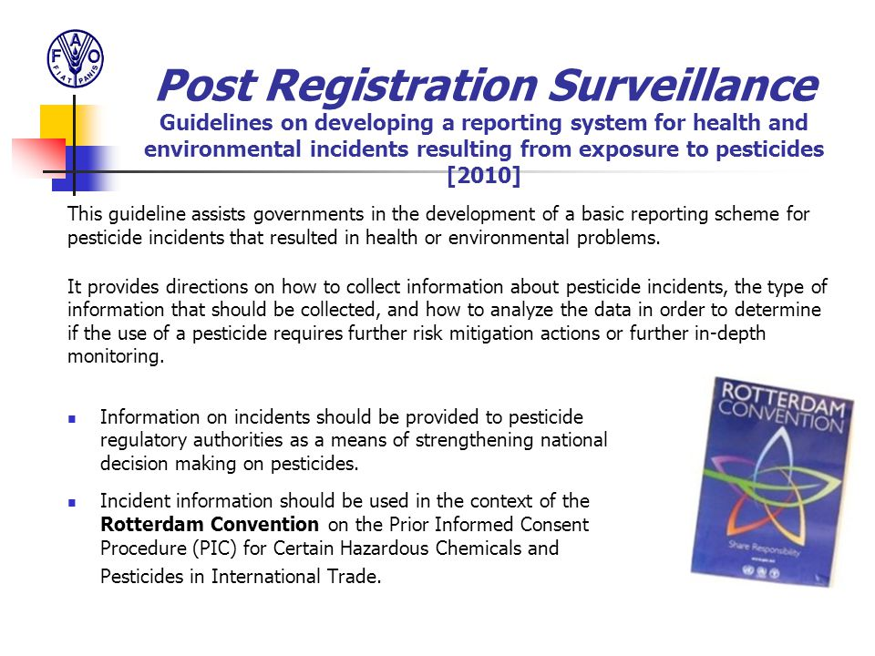 This guideline assists governments in the development of a basic reporting scheme for pesticide incidents that resulted in health or environmental pro