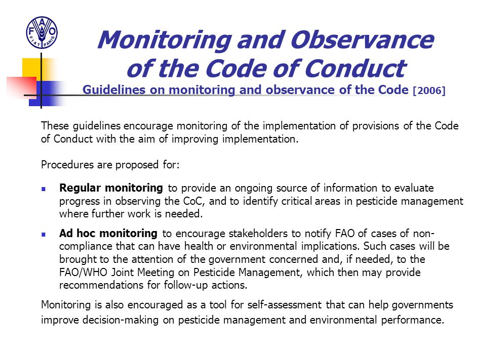 These guidelines encourage monitoring of the implementation of provisions of the Code of Conduct with the aim of improving implementation. Procedures