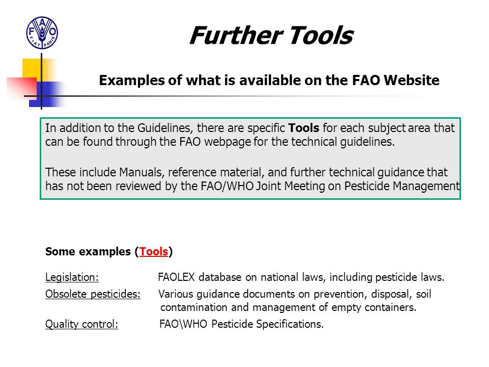 In addition to the Guidelines, there are specific Tools for each subject area that can be found through the FAO webpage for the technical guidelines.