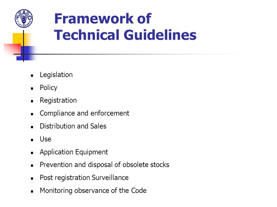 Framework of Technical Guidelines Legislation Policy Registration Compliance and enforcement Distribution and Sales Use Application Equipment Preventi