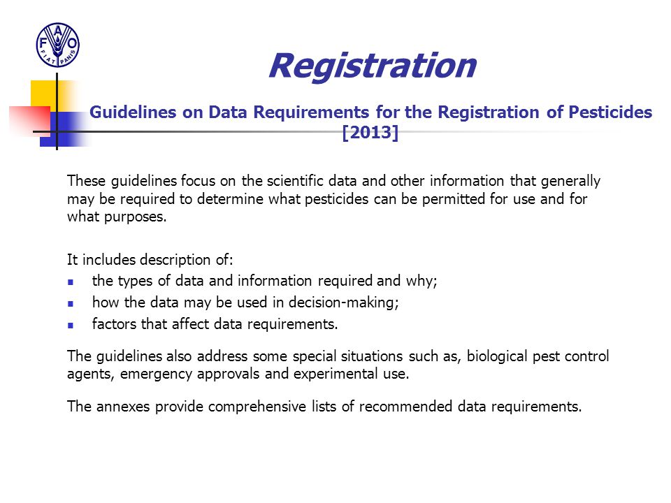 Registration Guidelines on Data Requirements for the Registration of Pesticides [2013] These guidelines focus on the scientific data and other informa