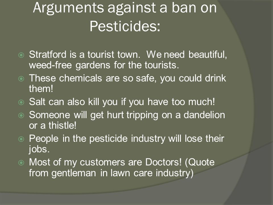 Arguments against a ban on Pesticides:  Stratford is a tourist town.