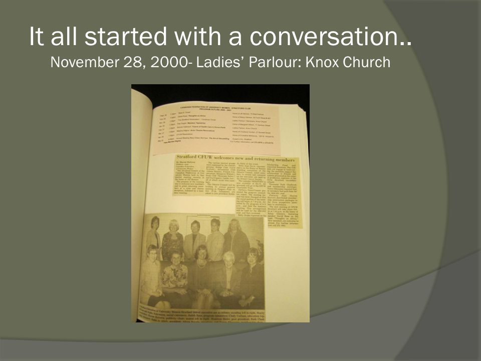 It all started with a conversation.. November 28, 2000- Ladies' Parlour: Knox Church