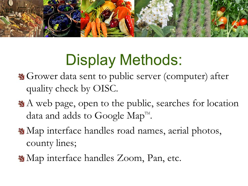 Display Methods: Grower data sent to public server (computer) after quality check by OISC.