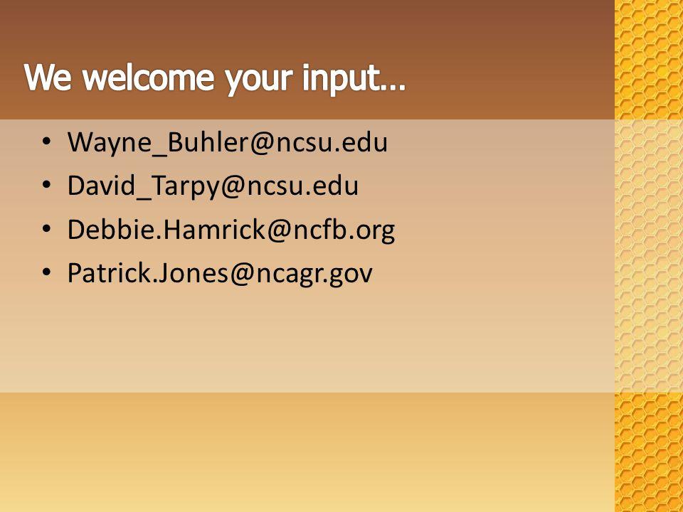 Wayne_Buhler@ncsu.edu David_Tarpy@ncsu.edu Debbie.Hamrick@ncfb.org Patrick.Jones@ncagr.gov
