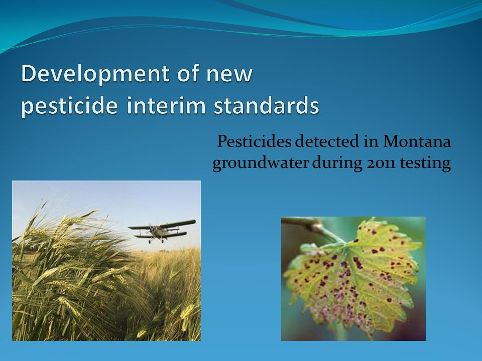 Pesticides detected in Montana groundwater during 2011 testing