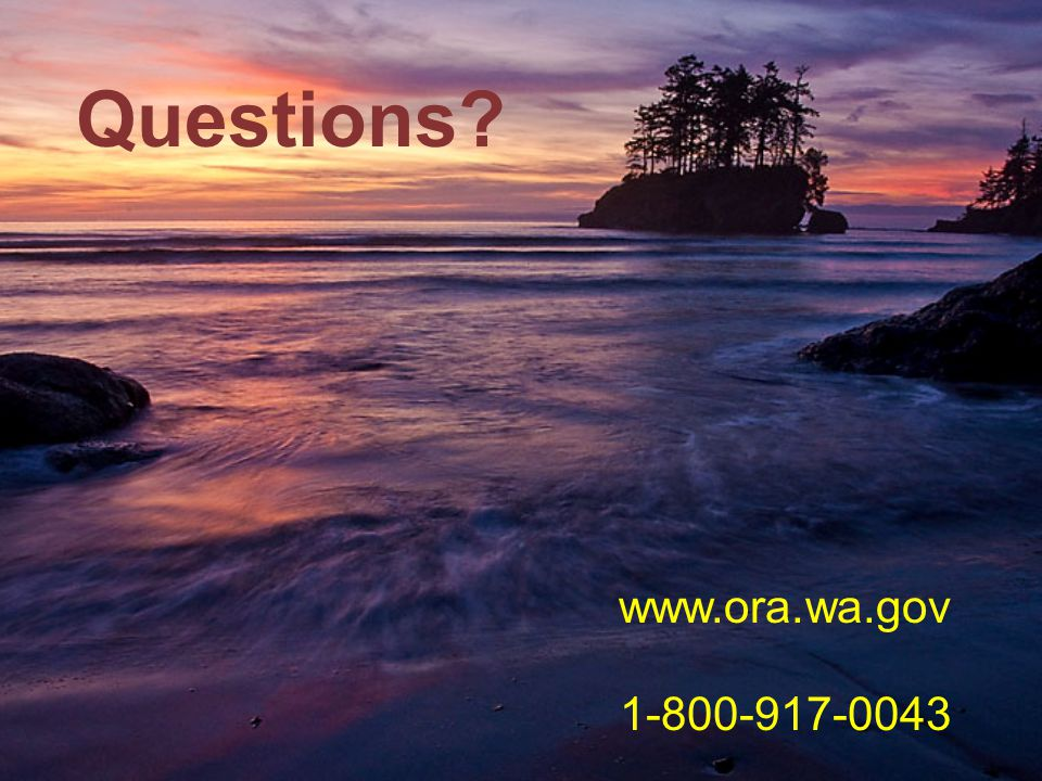 www.ora.wa.gov 1-800-917-0043 Questions