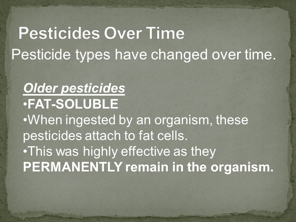 Pesticide types have changed over time.