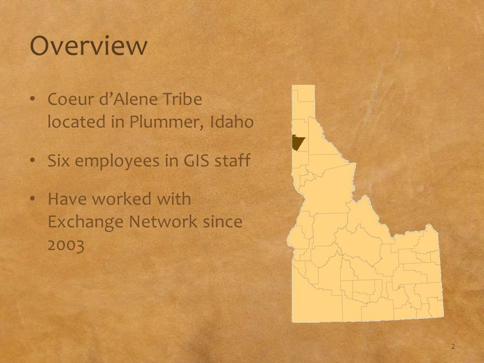 Objectives Describe each grant awarded Explain the work done on each grant Illustrate the deliverables of each grant Show how GIS can be utilized Explore suggestions from the Coeur d'Alene Tribe 3