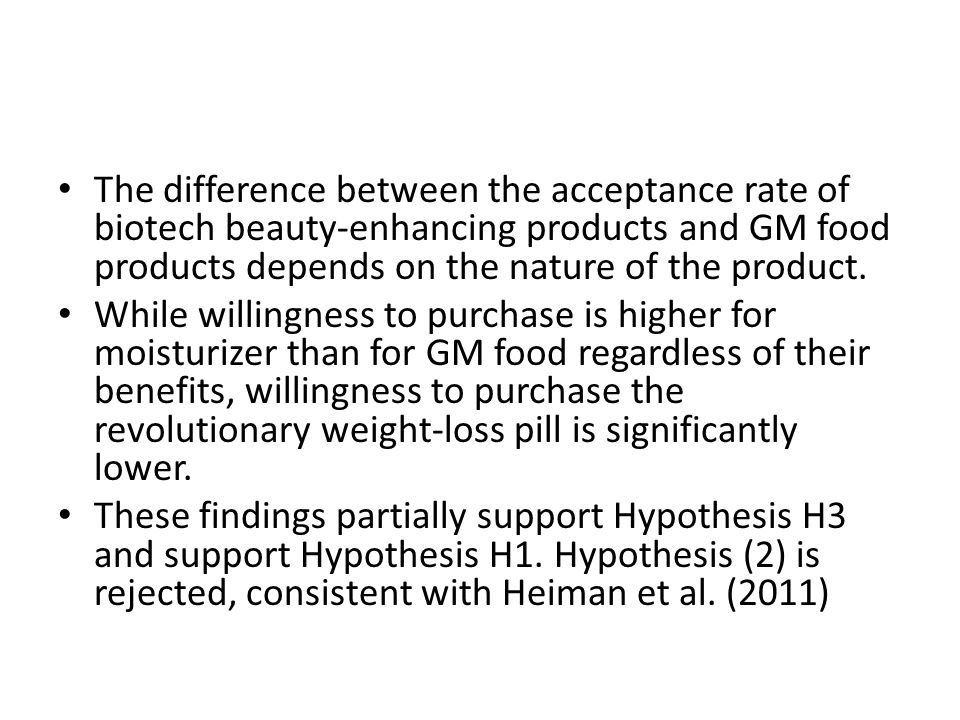 The difference between the acceptance rate of biotech beauty-enhancing products and GM food products depends on the nature of the product.