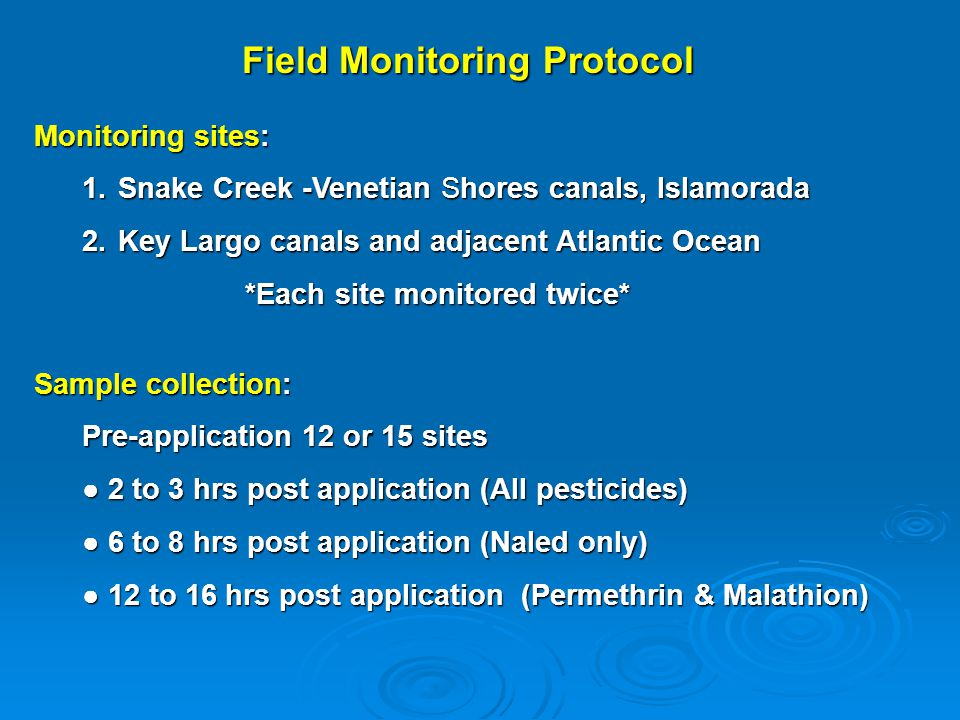 Field Monitoring Protocol Monitoring sites: 1.Snake Creek -Venetian Shores canals, Islamorada 2.Key Largo canals and adjacent Atlantic Ocean *Each sit
