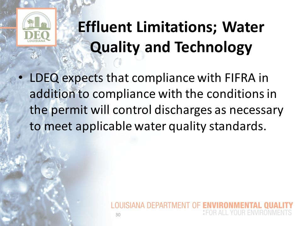 LDEQ expects that compliance with FIFRA in addition to compliance with the conditions in the permit will control discharges as necessary to meet applicable water quality standards.