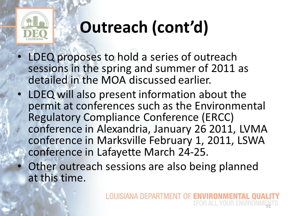 Outreach (cont'd) LDEQ proposes to hold a series of outreach sessions in the spring and summer of 2011 as detailed in the MOA discussed earlier.