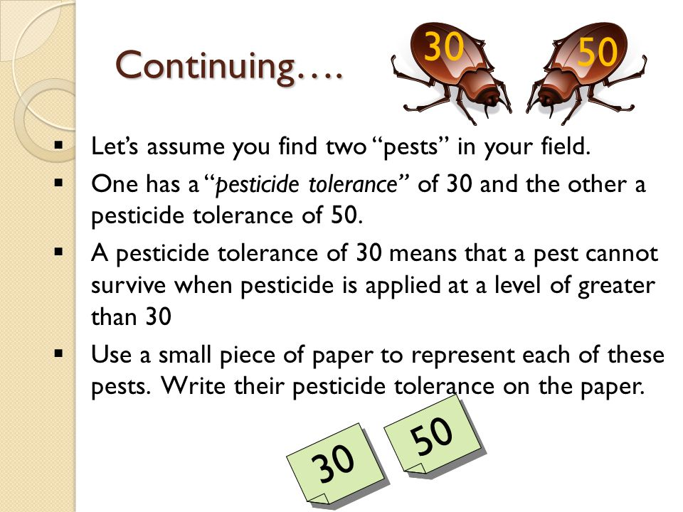 Continuing….  Let's assume you find two pests in your field.