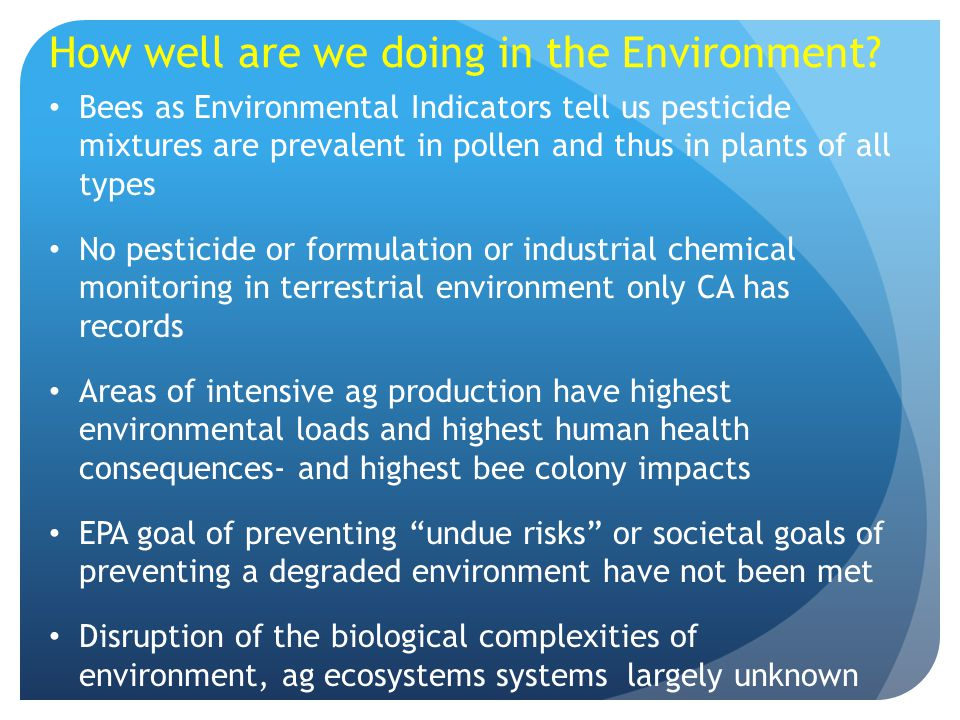 How well are we doing in the Environment? Bees as Environmental Indicators tell us pesticide mixtures are prevalent in pollen and thus in plants of al