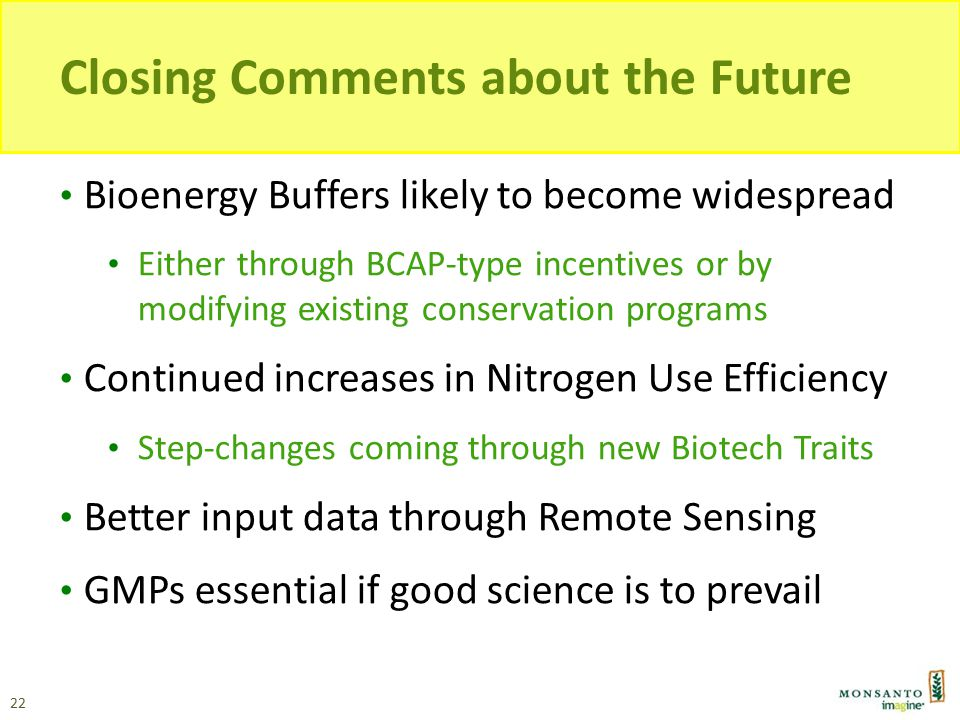 Closing Comments about the Future Bioenergy Buffers likely to become widespread Either through BCAP-type incentives or by modifying existing conservat