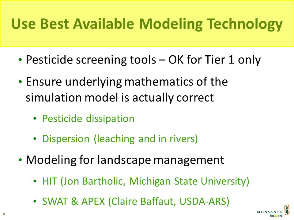 Use Best Available Modeling Technology Pesticide screening tools – OK for Tier 1 only Ensure underlying mathematics of the simulation model is actuall