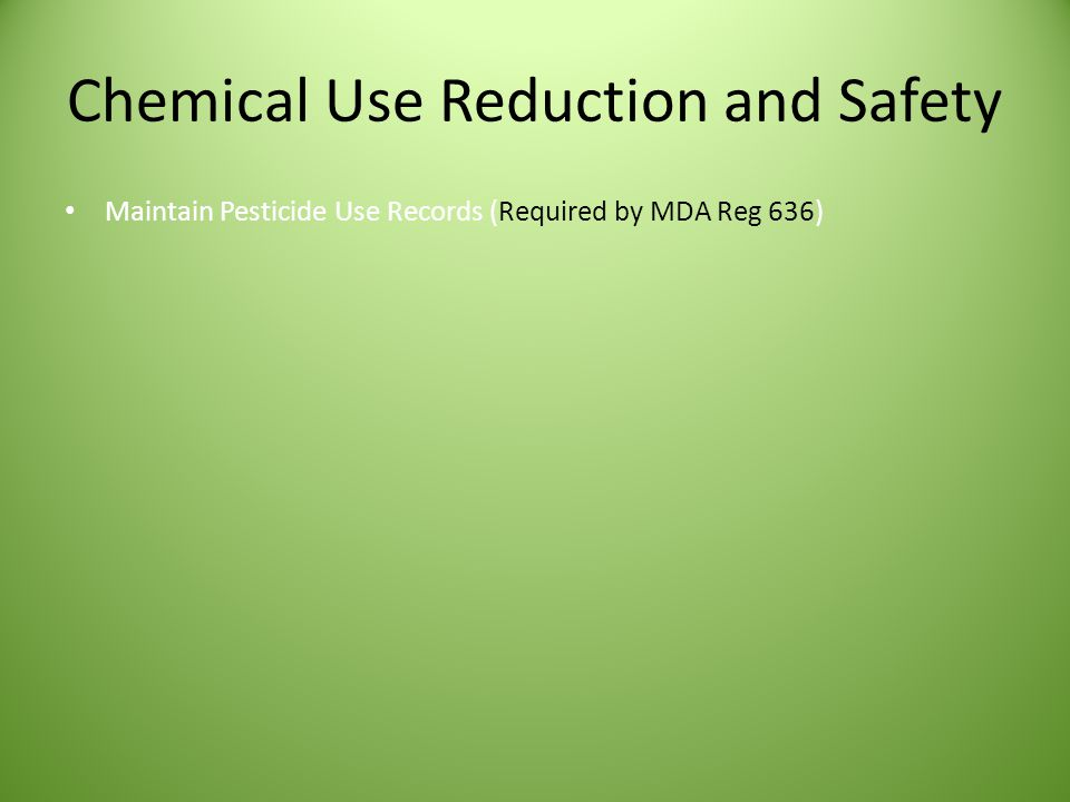 Maintain Pesticide Use Records (Required by MDA Reg 636)