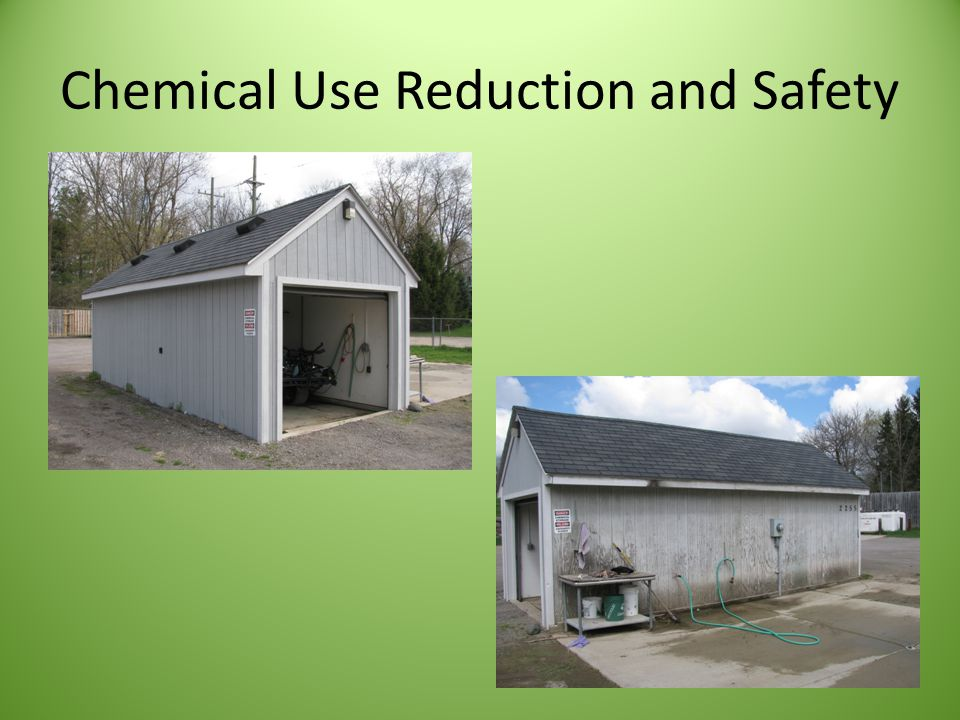 Chemical Use Reduction and Safety