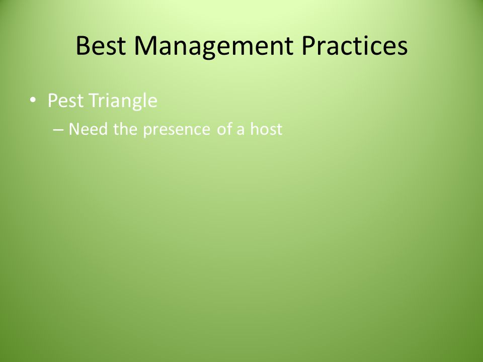 Best Management Practices Pest Triangle – Need the presence of a host