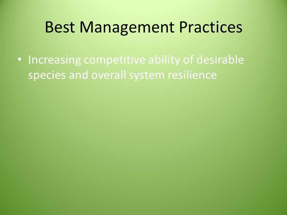 Best Management Practices Increasing competitive ability of desirable species and overall system resilience