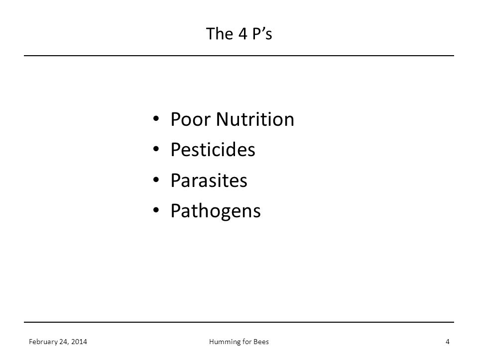 The 4 P's Poor Nutrition Pesticides Parasites Pathogens February 24, 20144Humming for Bees