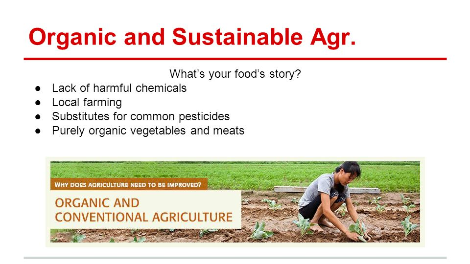 Organic and Sustainable Agr. What's your food's story.