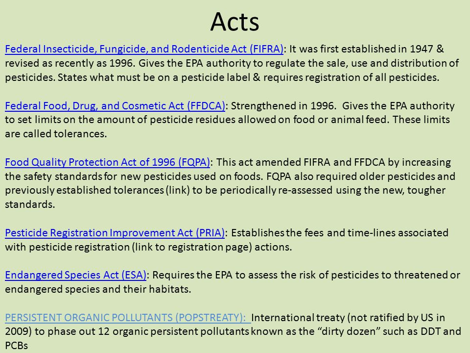 Acts Federal Insecticide, Fungicide, and Rodenticide Act (FIFRA)Federal Insecticide, Fungicide, and Rodenticide Act (FIFRA): It was first established