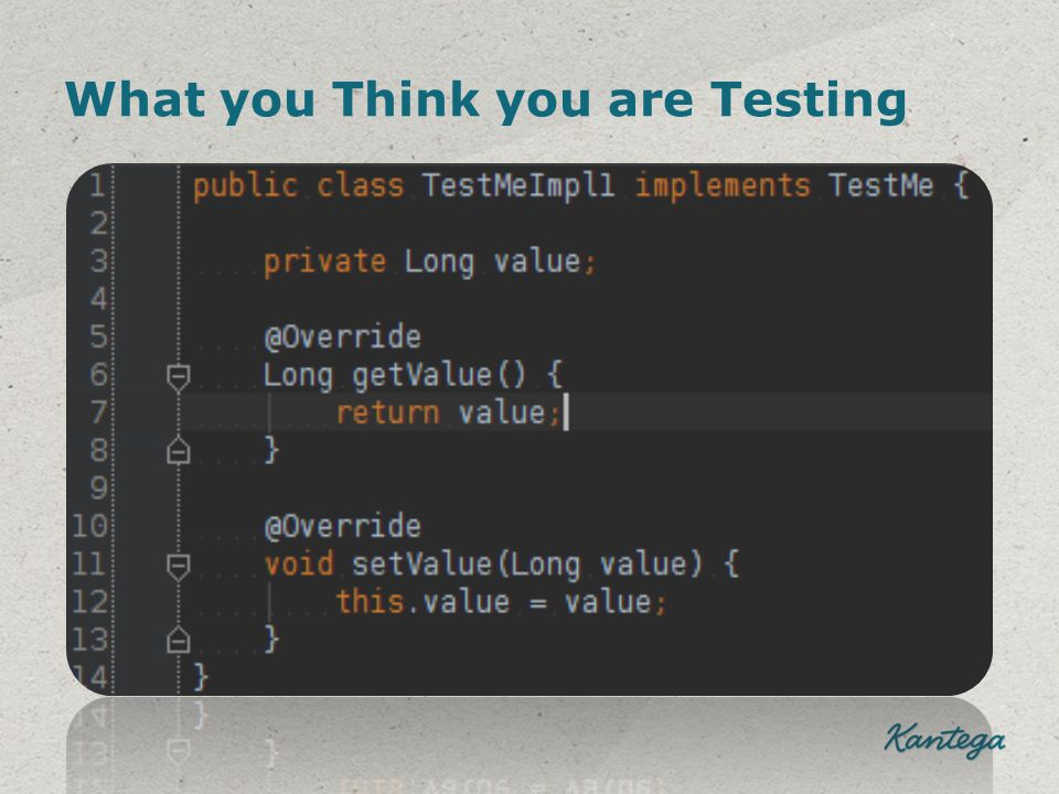 What you Think you are Testing