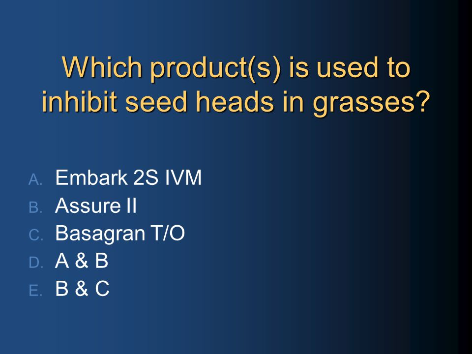 Which product(s) is used to inhibit seed heads in grasses.