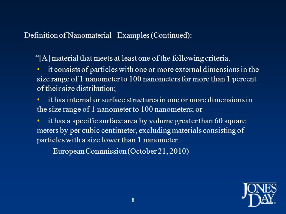Definition of Nanomaterial (Continued) On August 17, 2010, the International Organization for Standardization published a technical report Nanotechnologies – Methodology for the Classification and Categorization of Nanomaterials describing a way to classify nanomaterials according to their size, chemical nature, properties and characteristics.