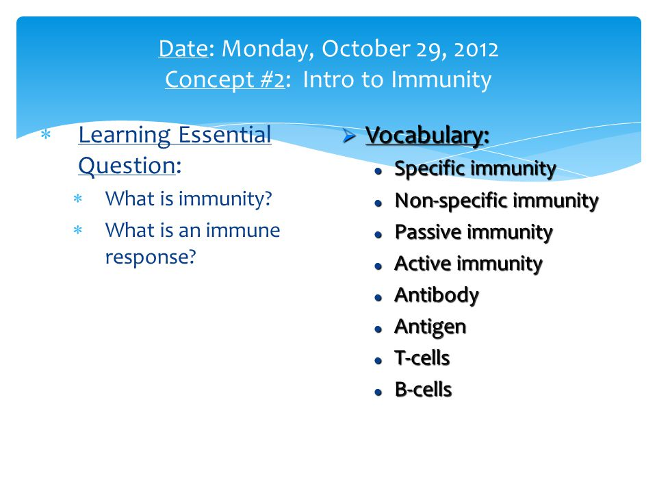  Learning Essential Question:  What is immunity.