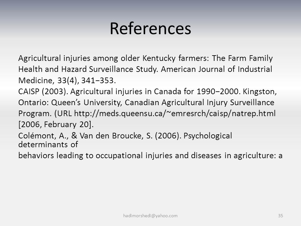 References Agricultural injuries among older Kentucky farmers: The Farm Family Health and Hazard Surveillance Study.