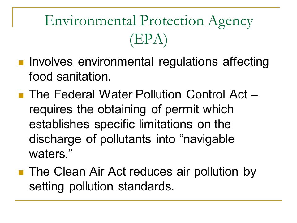 Environmental Protection Agency (EPA) Involves environmental regulations affecting food sanitation.