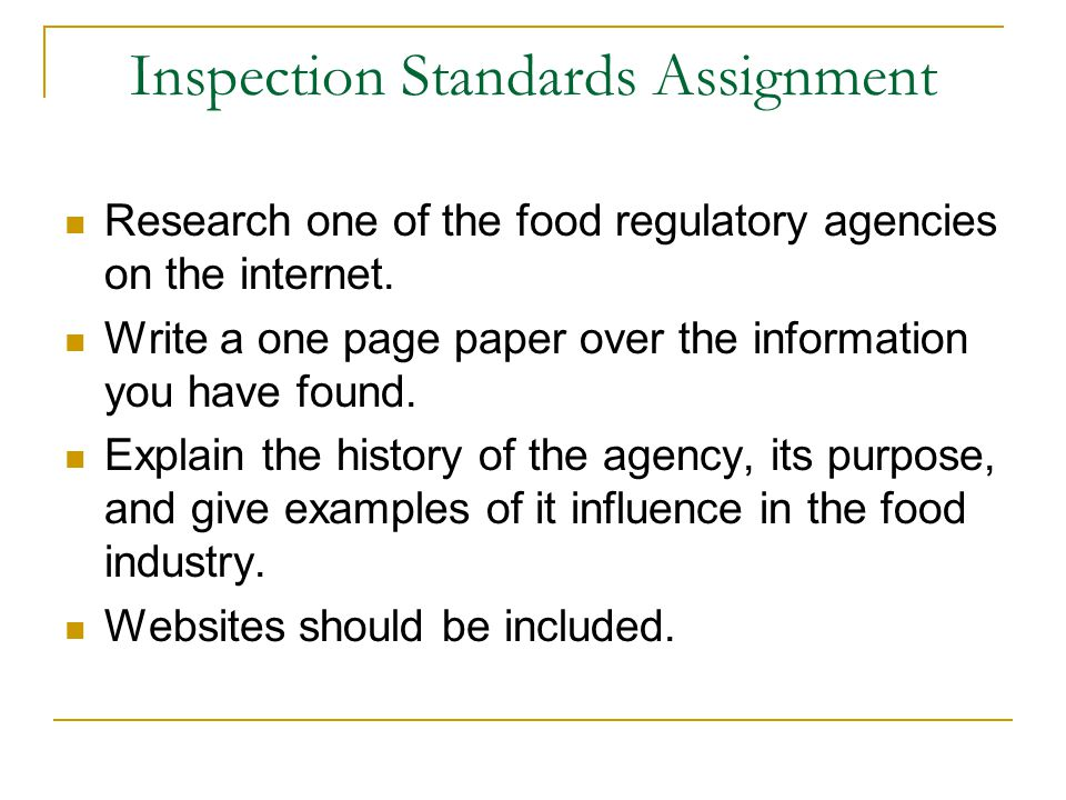 Inspection Standards Assignment Research one of the food regulatory agencies on the internet.