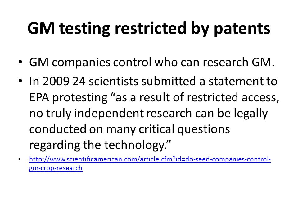 GM testing restricted by patents GM companies control who can research GM.