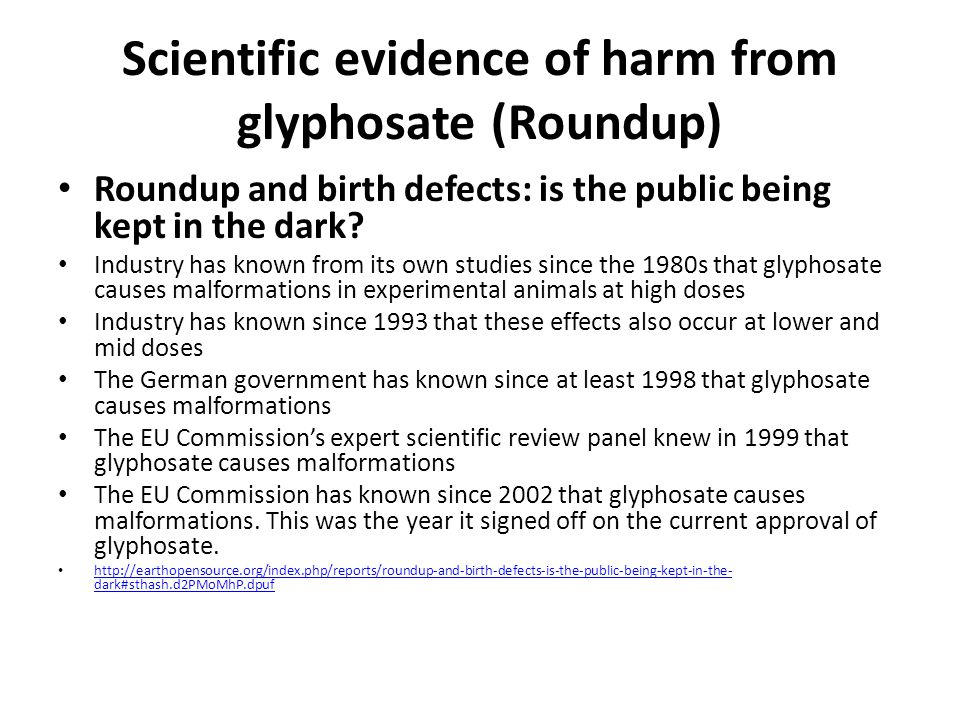 Scientific evidence of harm from glyphosate (Roundup) Roundup and birth defects: is the public being kept in the dark.