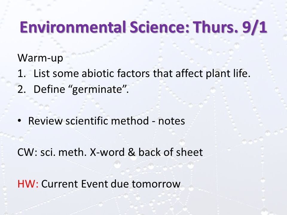 Environmental Science: Thurs.9/1 Warm-up 1.List some abiotic factors that affect plant life.