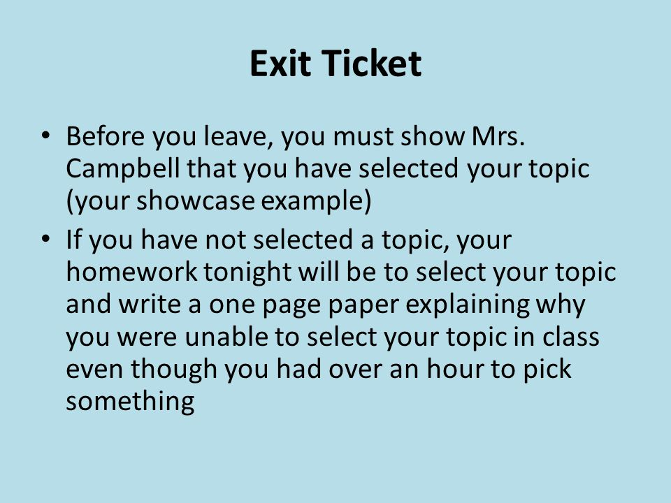 Exit Ticket Before you leave, you must show Mrs.