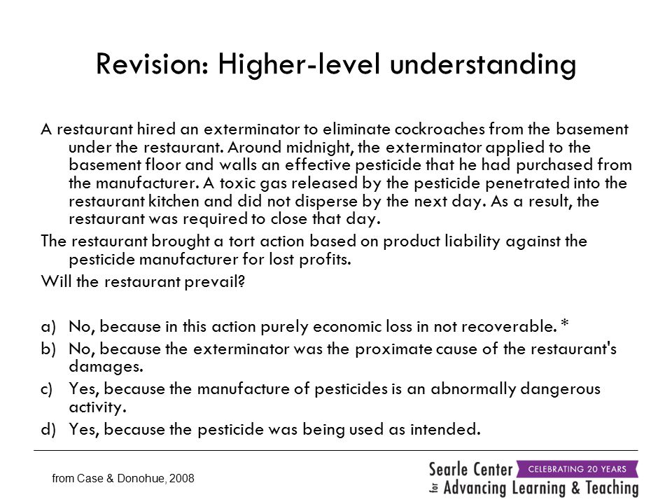Revision: Higher-level understanding A restaurant hired an exterminator to eliminate cockroaches from the basement under the restaurant.
