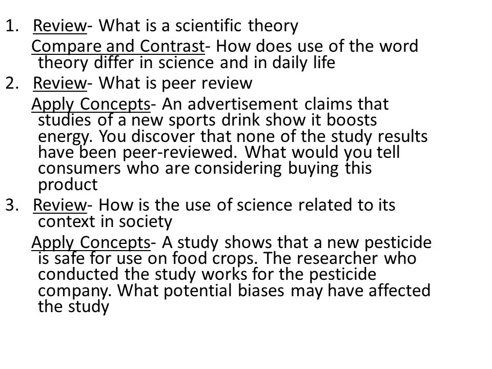 1. Review- What is a scientific theory Compare and Contrast- How does use of the word theory differ in science and in daily life 2. Review- What is pe