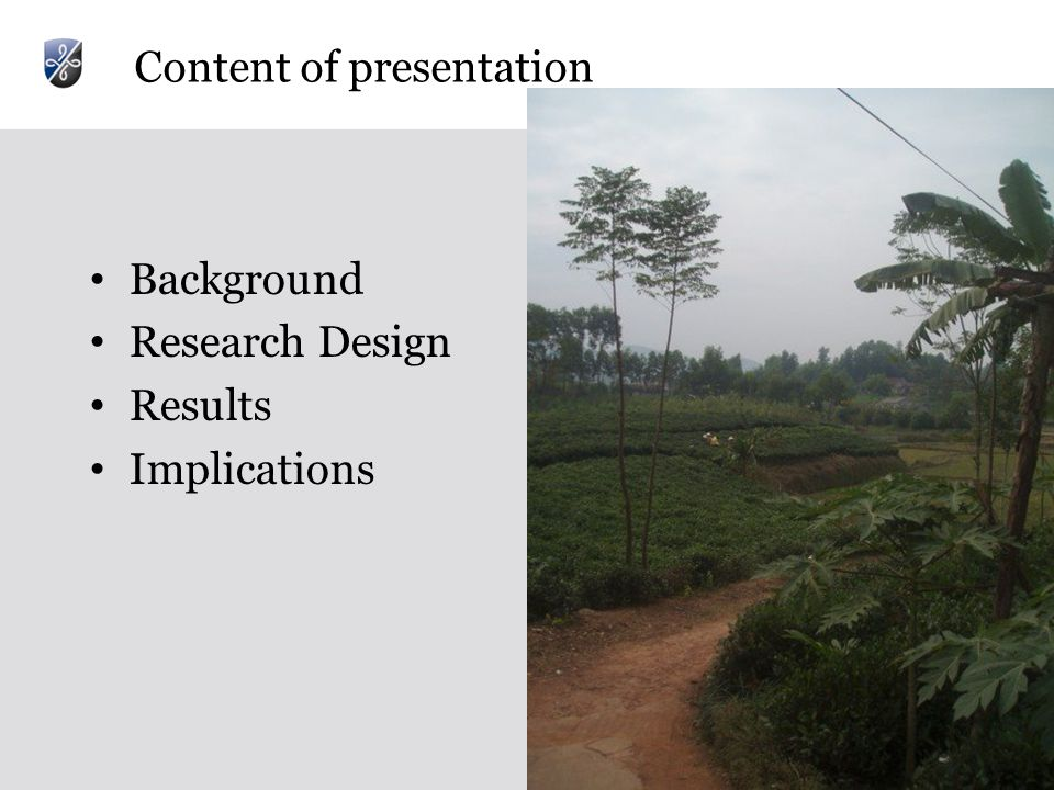 Content of presentation Background Research Design Results Implications